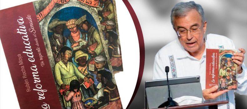 Presentará Rubén Rocha Moya su libro La Reforma Educativa. Un Reporte desde el Senado