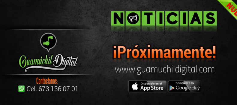 Próximamente NOTICIAS !! en Guamúchil Digital
